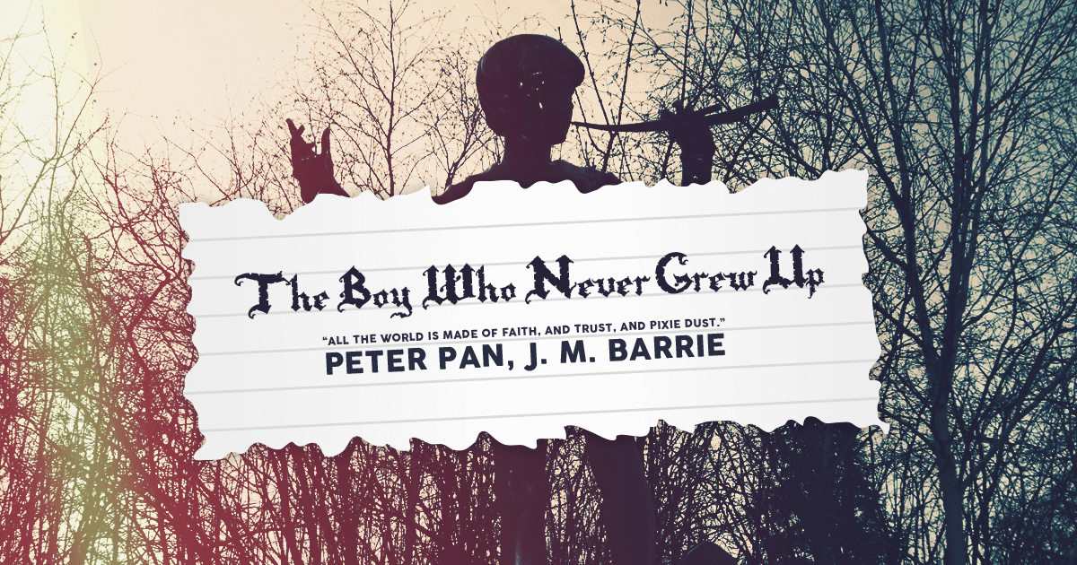 Peter Pan - The Boy Who Never Grew Up