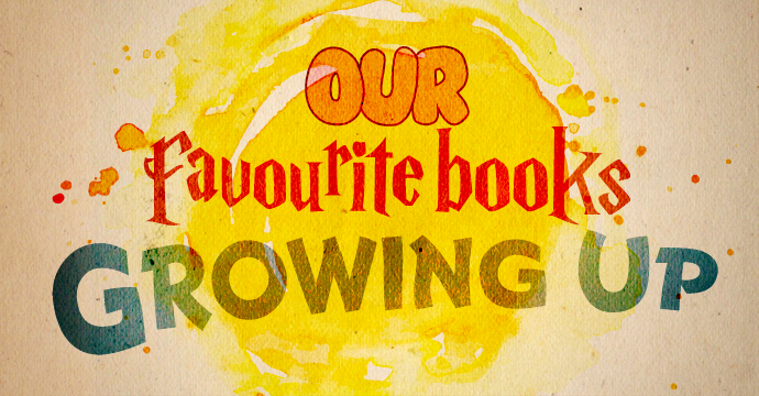 Our Favourite Book Growing Up
