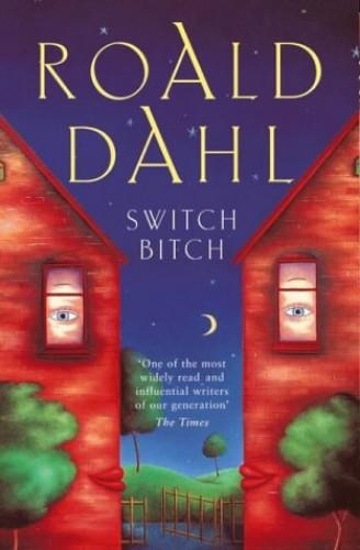 switch bitch roald dahl