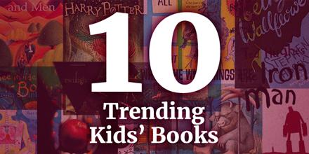 10 trending kids books