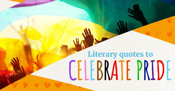 literary quotes to celebrate pride
